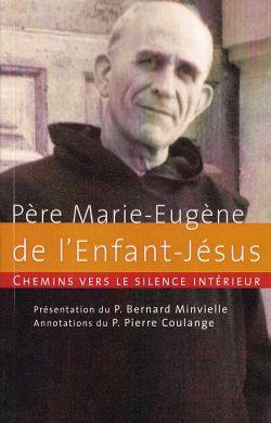 Père Marie-Eugène  de l'EJ-Chemins vers le silence intérieur