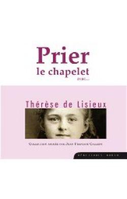CD Prier le chapelet avec Thérèse de Lisieux