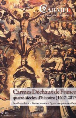 Carmes Déchaux de France : Quatre siècles d'histoire (n°165)