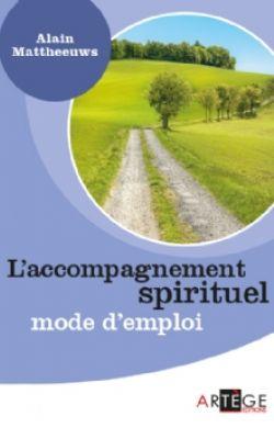 L'accompagnement spirituel - Mode d'emploi