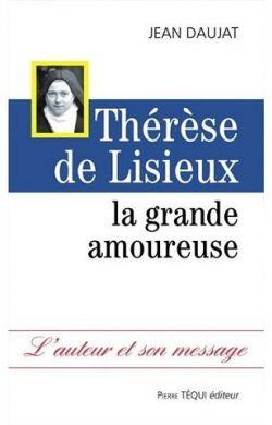 Thérèse de Lisieux la grande amoureuse