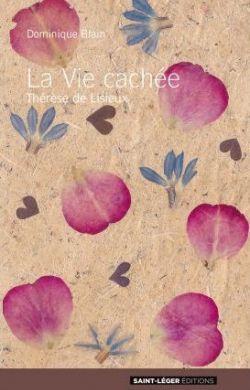 La vie cachée-Thérèse de Lisieux