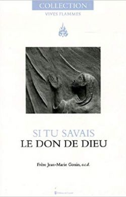 Situ savais le don de Dieu