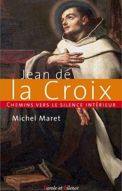 Jean de la Croix-Chemins vers le silence intérieur