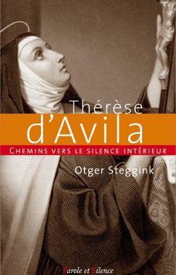 Thérèse d'Avila-Chemins vers le silence intérieur