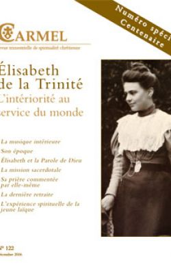 Elisabeth de la Trinité, l'intériorité au service du monde (n°122)