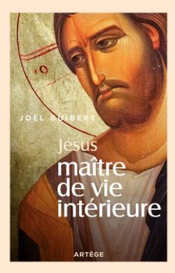 Jésus maître de vie intérieure