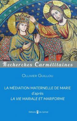 La médiation maternelle de Marie d'après la vie mariale et mariforme