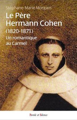 Le Père Hermann Cohen, un romantique au Carmel