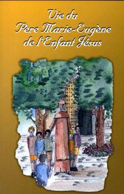 Vie du Père Marie-Eugène de l'Enfant-Jésus
