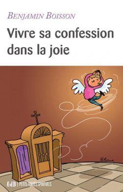Vivre sa confession dans la joie