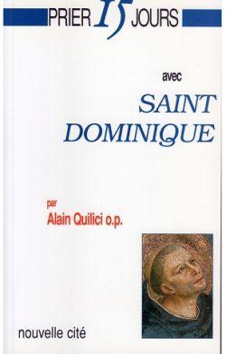 Prier 15 jours avec saint Dominique