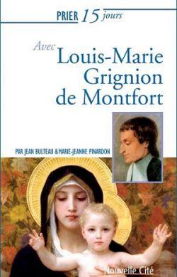 Prier 15 jours avec L-M Grignion de Montfort