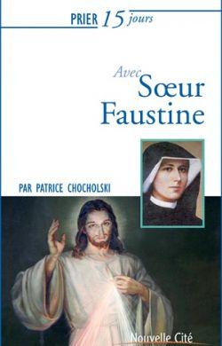 Prier 15 jours avec s½ur Faustine
