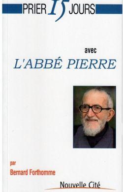 Prier 15 jours avec l'abbé Pierre