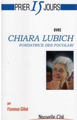 Prier 15 jours avec Chiara Lubich