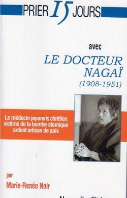 Prier 15 jours avec le docteur Nagaï