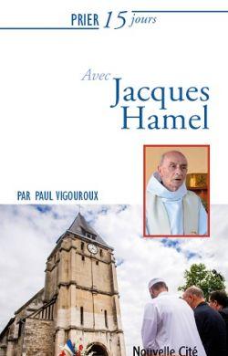 Prier 15 jours avec Jacques Hamel