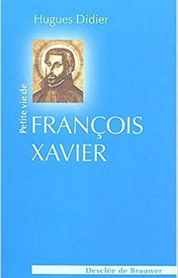 Petite vie de saint François-Xavier
