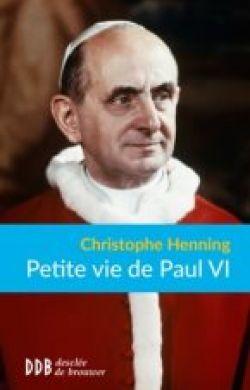 Petite vie de Paul VI