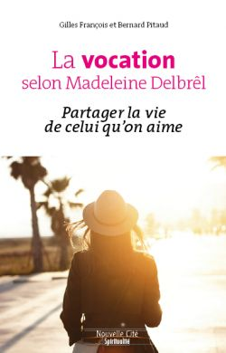 La vocation selon Madeleine Delbrêl