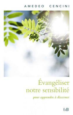 Évangéliser notre sensibilité