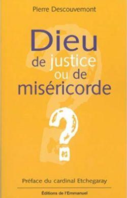 Dieu de justice ou de miséricorde ?