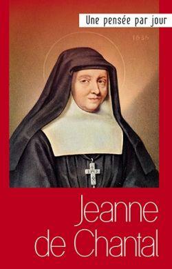 Jeanne de Chantal - Une pensée par jour