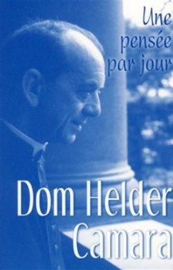 Une pensée par jour-Dom Helder Camara
