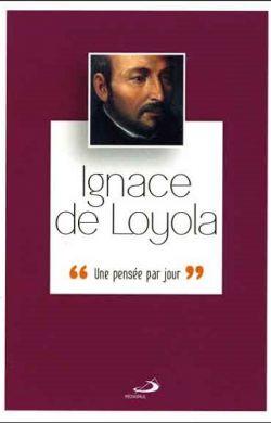 Une pensée par jour-Ignace de Loyola