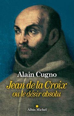 Jean de la Croix  ou le désir absolu