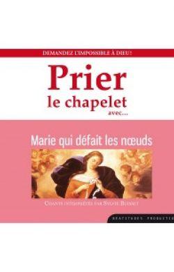 CD Prier le chapelet avec Marie qui défait les noeuds