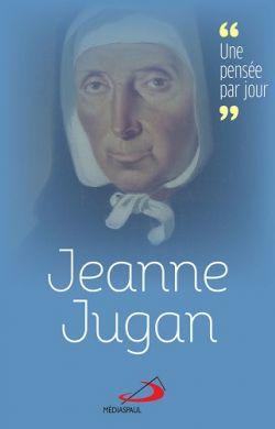 Jeanne Jugan - Une pensée par jour