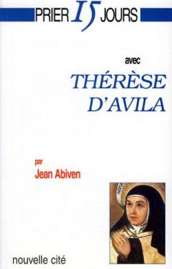 Prier 15 jours avec Thérèse d'Avila