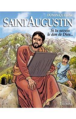 BD- Saint Augustin. Si tu savais le don de Dieu