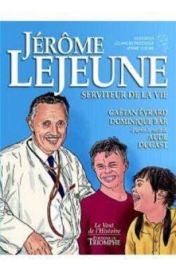 BD- Jérôme Lejeune, serviteur de la vie