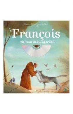 François, dis-nous en qui tu crois !
