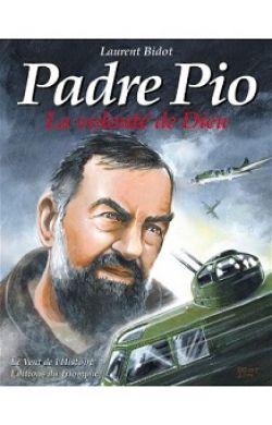 BD- Padre Pio - La volonté de Dieu