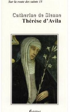 Catherine de Sienne - Thérèse d'Avila