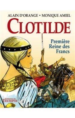 BD- La vie de Clotilde première reine des Francs