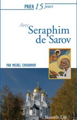 Prier 15 jours avec Séraphim de sarov