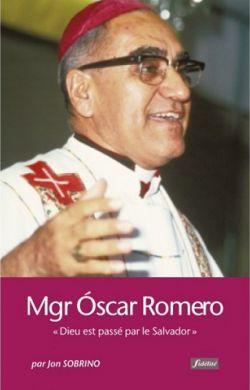 Oscar Romero, Dieu est passé par le Salvador
