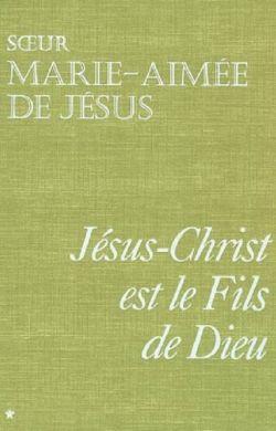 Jésus-Christ est le fils de Dieu 1
