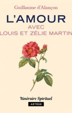 L'Amour avec Louis et Zélie Martin
