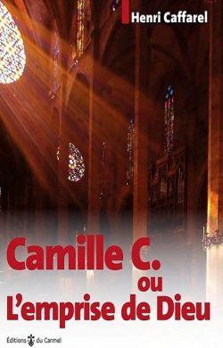 Camille C ou l'emprise de Dieu