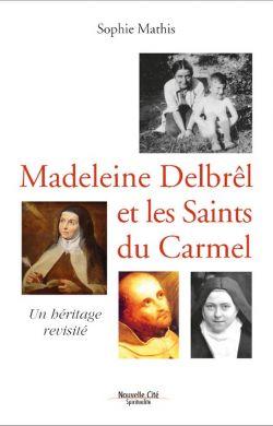 Madeleine Delbrêl et les Saints du Carmel