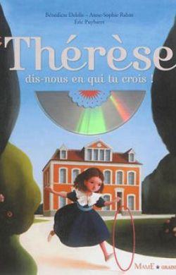 Thérèse, dis-nous en qui tu crois !