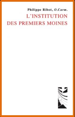 L'institution des premiers moines