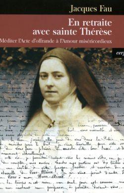 En retraite avec sainte Thérèse