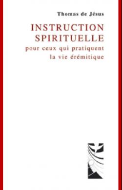 Instruction spirituelle pour ceux qui pratiquent la vie érémitique